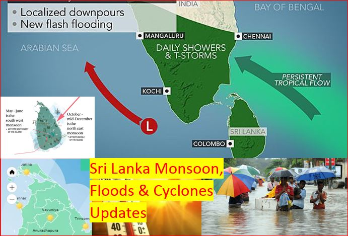 Sri Lanka to receive Monsoon Rains from May end. Expect Heavy Rains, Floods, Strong Winds, Landslides, Cyclone, Low Pressure areas.
